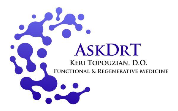 AskDrT - Keri Topouzian, D.O. Functional & Regenerative Medicine